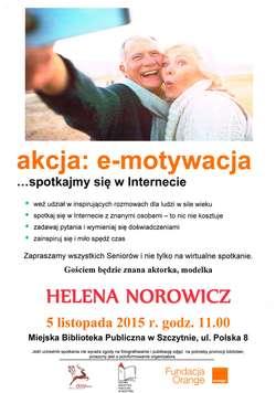 """""""Akcja:e-motywacja"""" - spotkanie z Heleną Norowicz"""