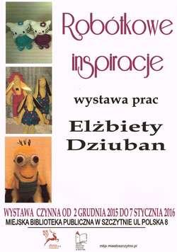 ROBÓTKOWE INSPIRACJE - wystawa prac ELŻBIETY DZIUBAN