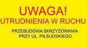 UWAGA! Przebudowa drogi krajowej nr 53 (ul. Piłsudskiego)