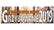 """XII Festiwal Grzybów """"Grzybowanie 2019"""""""
