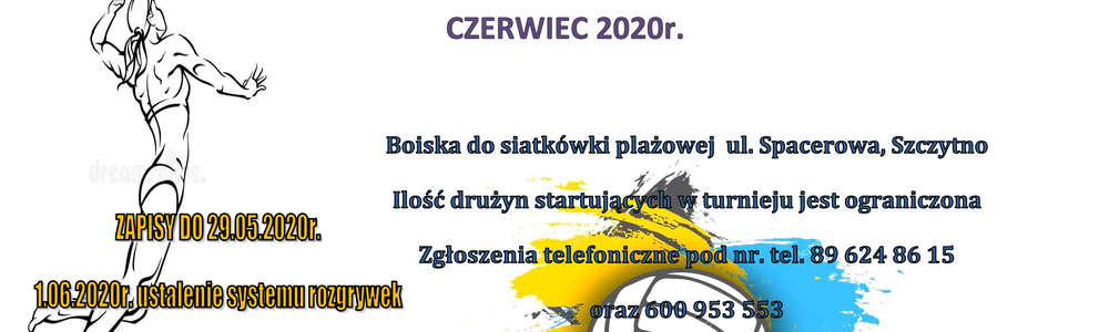 Turnieju Siatkówki Plażowej Mężczyzn oraz Drużyn Mieszanych o Puchar Starosty Powiatu Szczycieńskiego i Burmistrz Miasta Szczytno