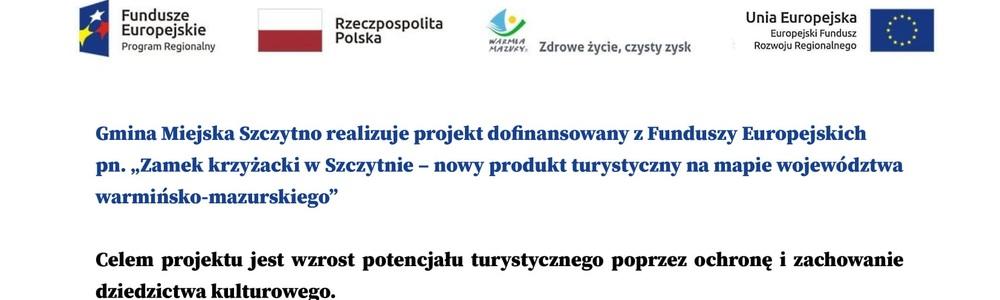 Zamek krzyżacki w Szczytnie - nowy produkt turystyczny na mapie województwa warmińsko-mazurskiego