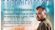 Spotkanie online z Wojciechem Chmielarzem