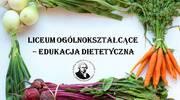 Liceum Ogólnokształcące - Edukacja Dietetyczna