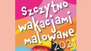 Szczytno Wakacjami Malowane 2021