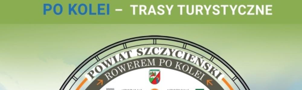Powiat Szczycieński. Rowerem po kolei. Trasy Turystyczne